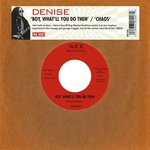 "Denise - Boy, What'll You Do Then 7"" (Big Beat UK)"